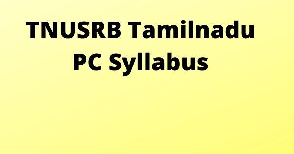 TNUSRB Tamilnadu PC Syllabus
