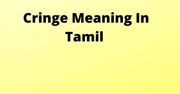 Cringe Meaning In Tamil