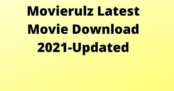Movierulz Latest Movie Download 2021-Updated